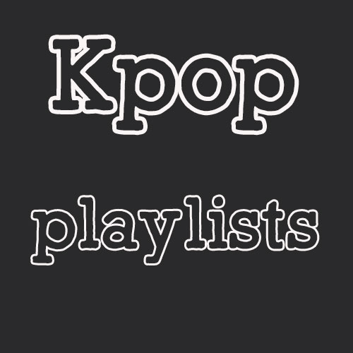 Kpop Playlists