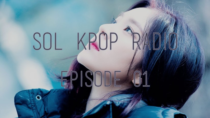 sol-kpop-radio-ep-01