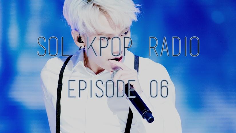 sol kpop radio e06