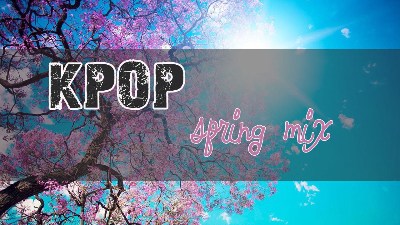 kpop spring mix